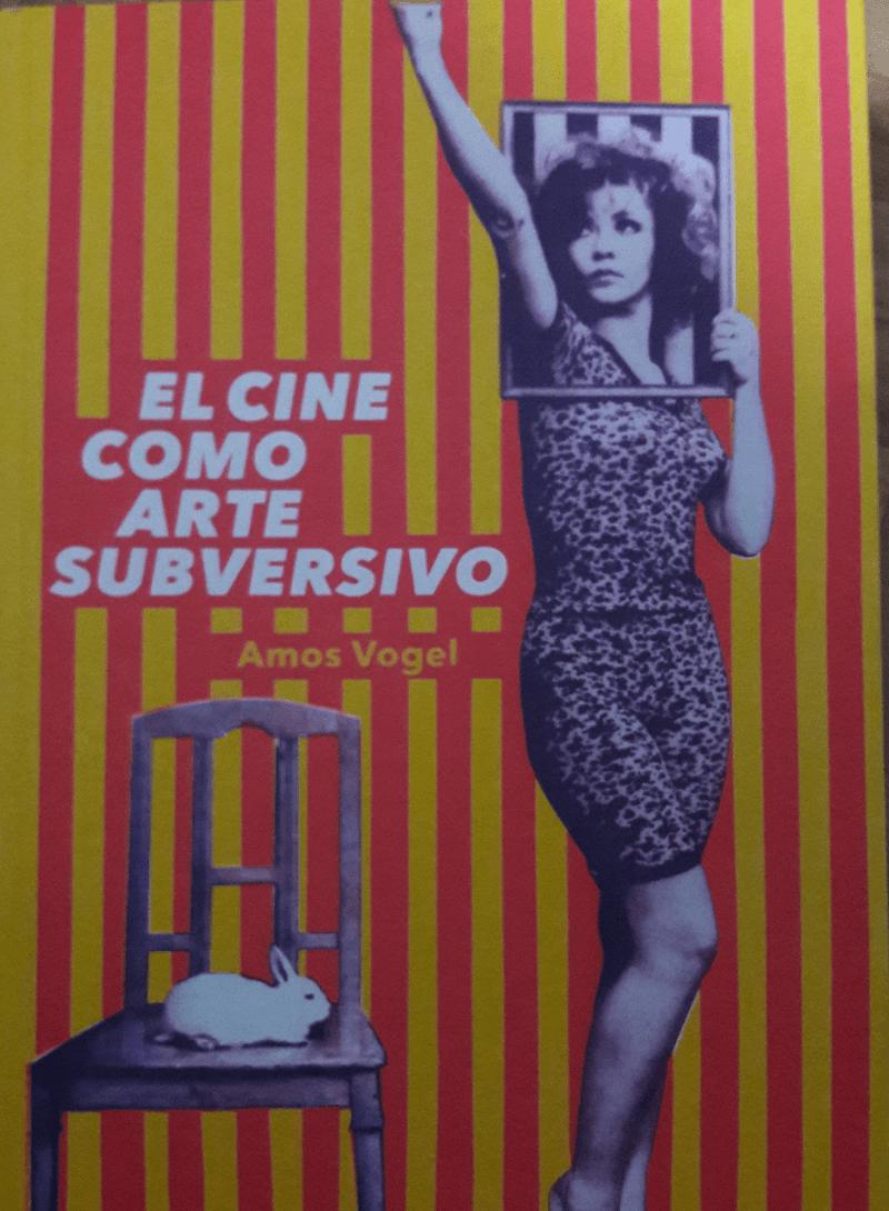 """Libro: """"El cine como arte subversivo"""" de Amos Vogel"""